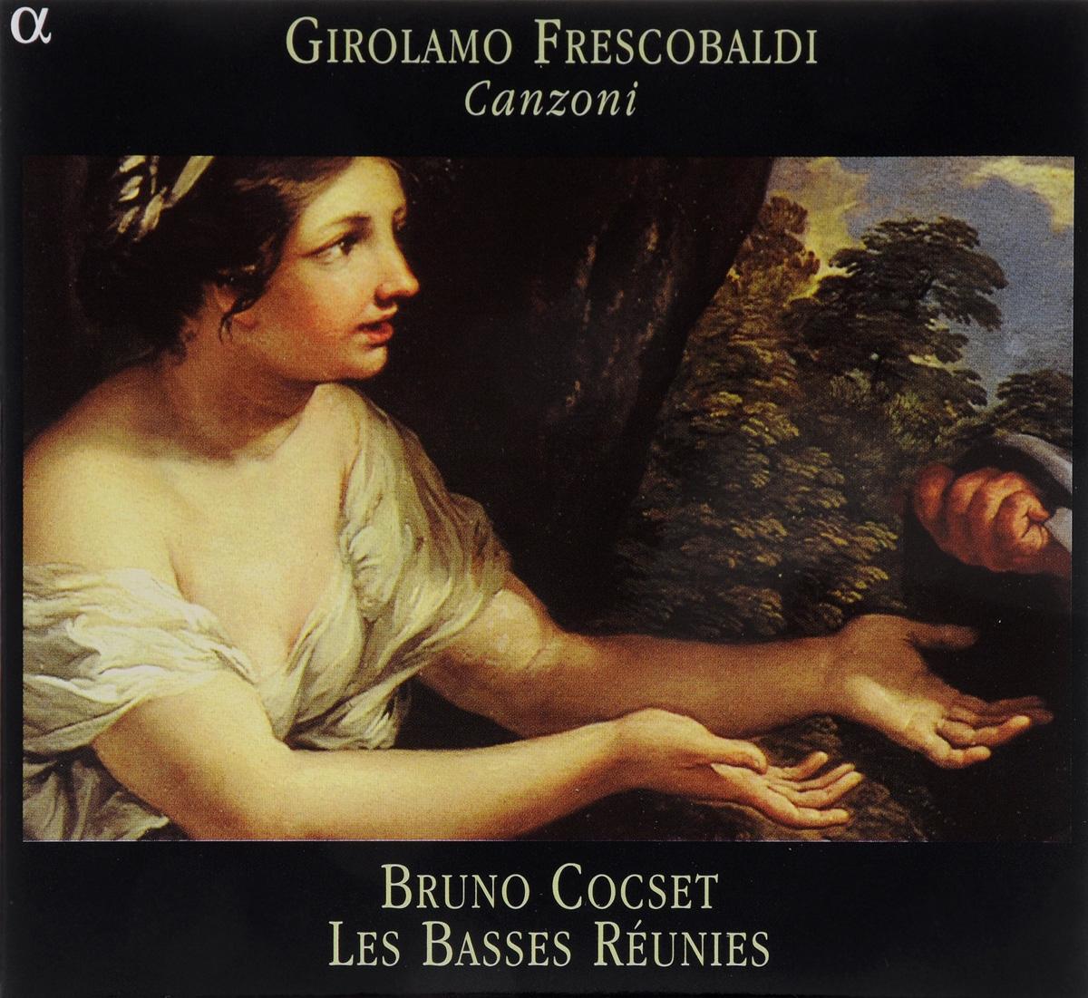 Zakazat.ru Girolamo Frescobaldi - Bruno Cocset, Les Basses Reunies. Canzoni