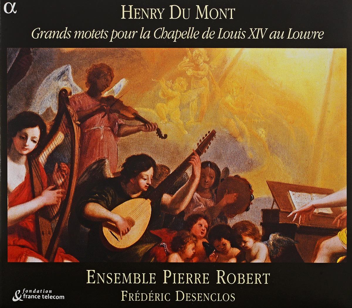 Zakazat.ru Henry Dumont - Ensemble Pierre Robert, Frederic Desenclos. Grands Motets Pour La Chapelle De Louis XIV Au Louvre