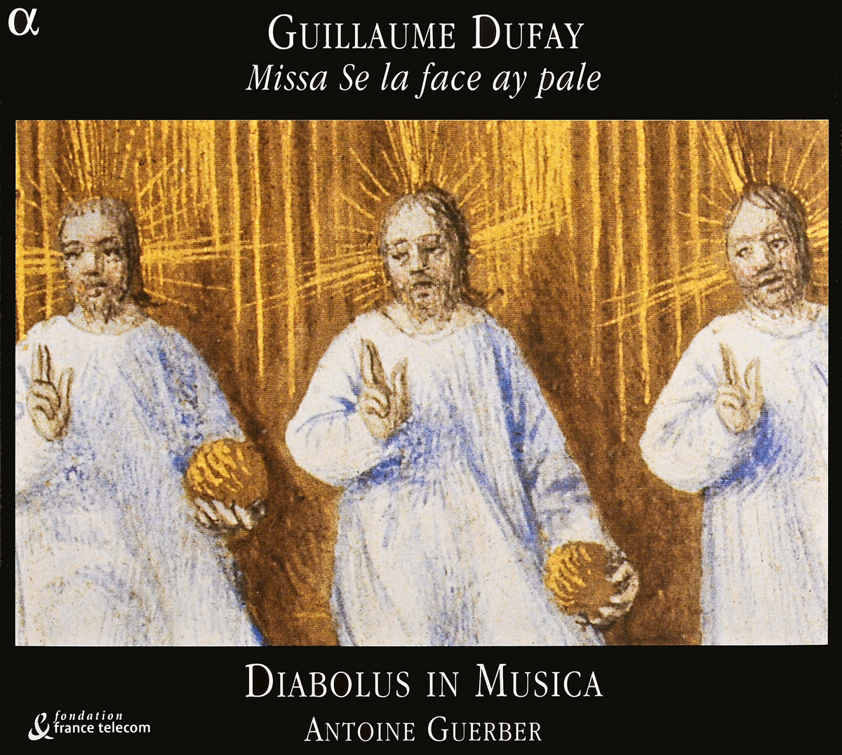 Guillaume Dufay - Diabolus In Musica, Antoine Guerber. Missa Se La Face Ay Pale