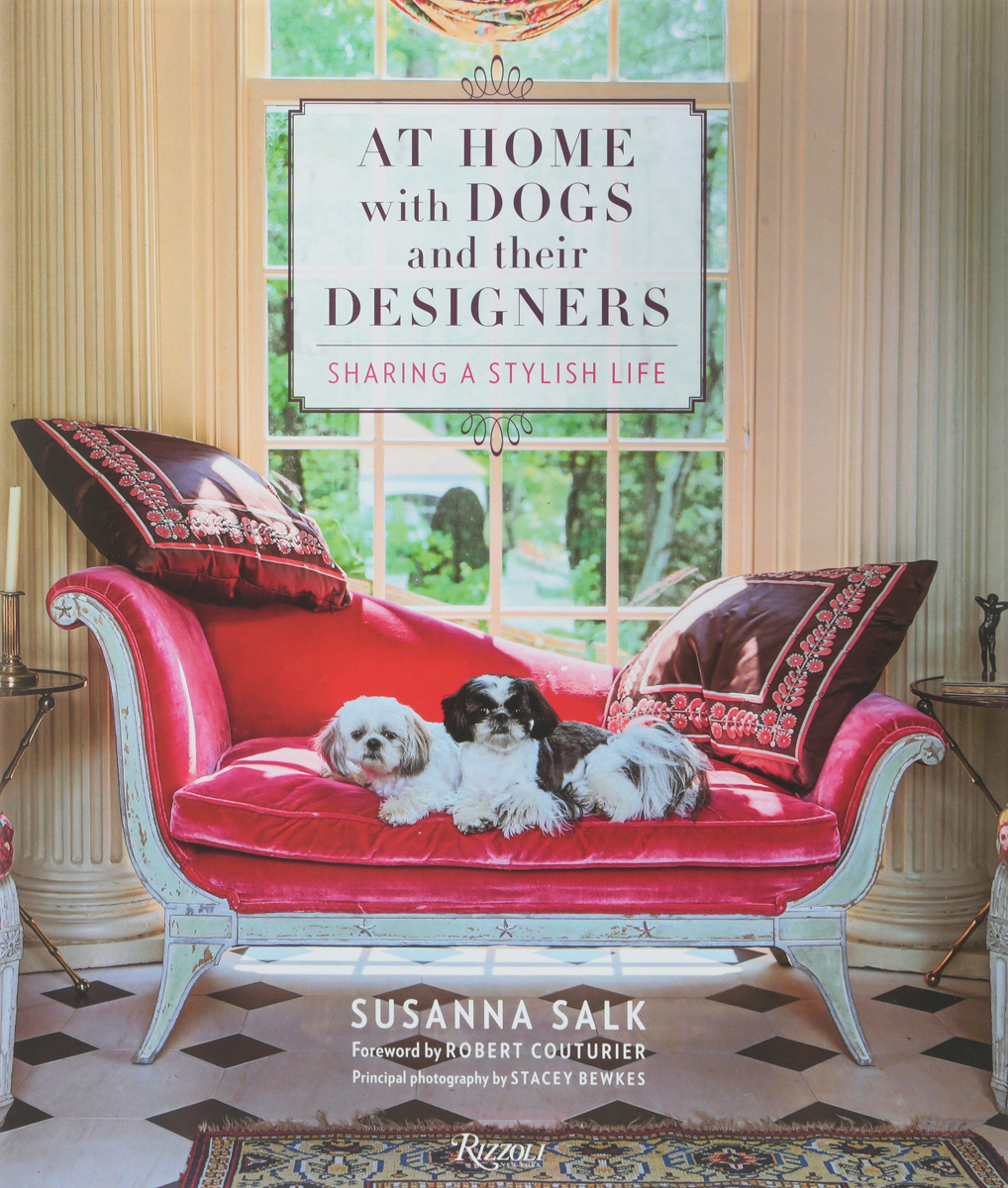 At Home with Dogs and Their Designers: Sharing a Stylish Life seeing things as they are