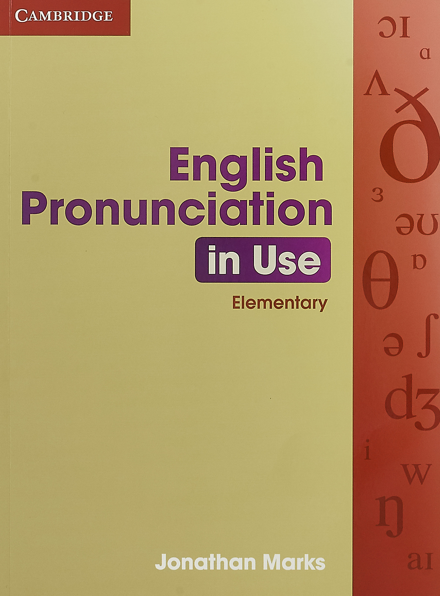 English Pronunciation in Use: Elementary: Self-Study and Classroom Use murphy r english grammar in use a reference and practice book for elementary learners of english without answers fourth edition