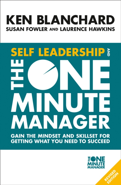 Self Leadership and the One Minute Manager ken blanchard the leadership journey how to master the four critical areas of being a great leader