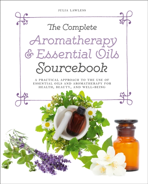 The Complete Aromatherapy & Essential Oils Sourcebook darian heyman rodriguez nonprofit management 101 a complete and practical guide for leaders and professionals