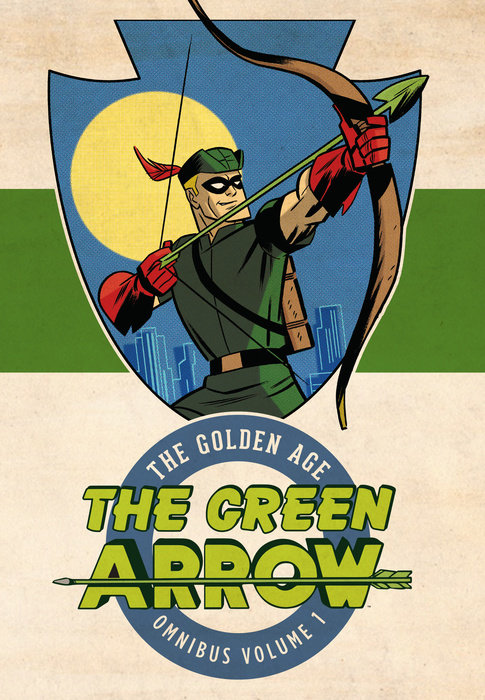 Green Arrow: The Golden Age Omnibus Vol. 1 batman the golden age vol 4