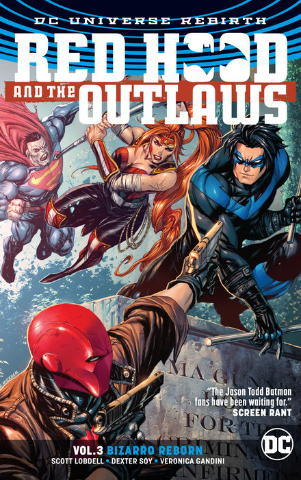 Red Hood & the Outlaws Vol. 3: Bizarro Reborn unleashed 1 a life