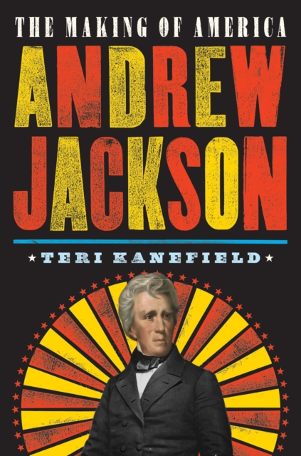 Andrew Jackson victorian america and the civil war