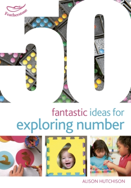 50 Fantastic Ideas for Exploring Number 100 ideas for early years practitioners forest school