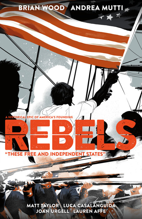 Rebels: These Free and Independent States abbott john stevens cabot captain william kidd and others of the buccaneers