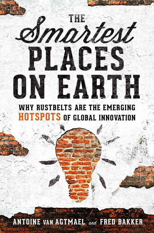 The Smartest Places on Earth: Why Rustbelts Are the Emerging Hotspots of Global Innovation seeing things as they are