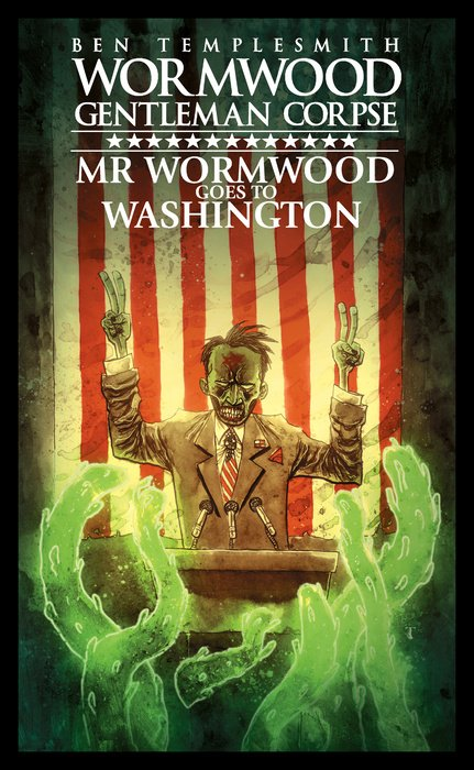 Wormwood, Gentleman Corpse: Mr. Wormwood Goes to Washington seeing things as they are