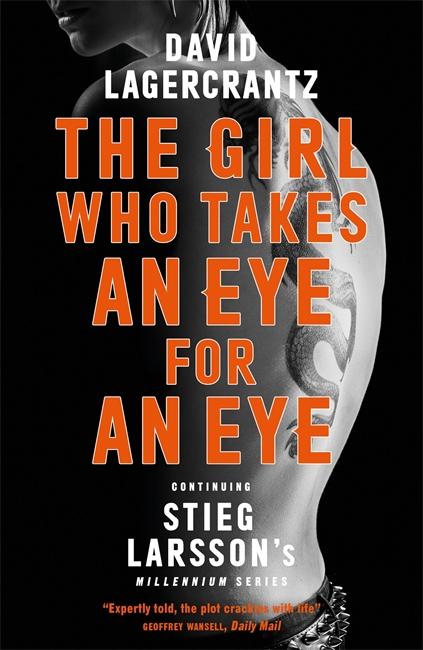 The Girl Who Takes an Eye for an Eye: Continuing Stieg Larsson's Millennium Series lagercrantz d the girl who takes an eye for an eye
