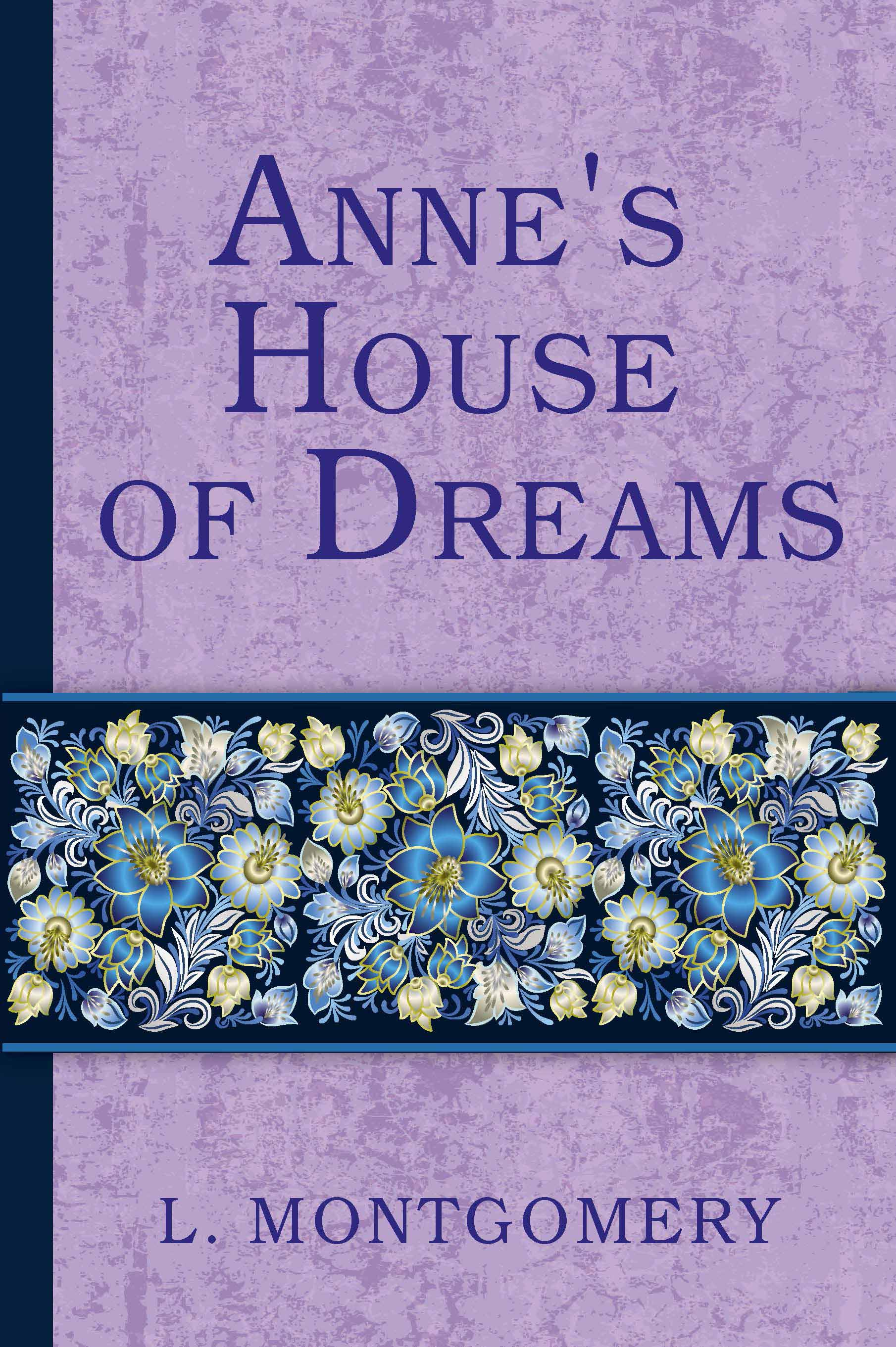 Lucy Montgomery Anne's House of Dreams lucy maud montgomery anne of green gables