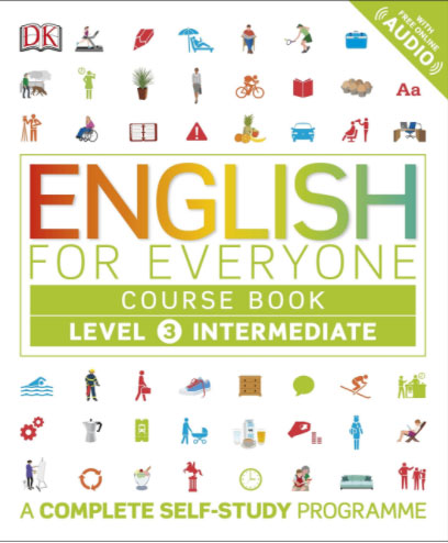 English for Everyone: Course Book: Level 3 Intermediate: A Complete Self-Study Programme driscoll l cambridge english skills real reading 3 with answers
