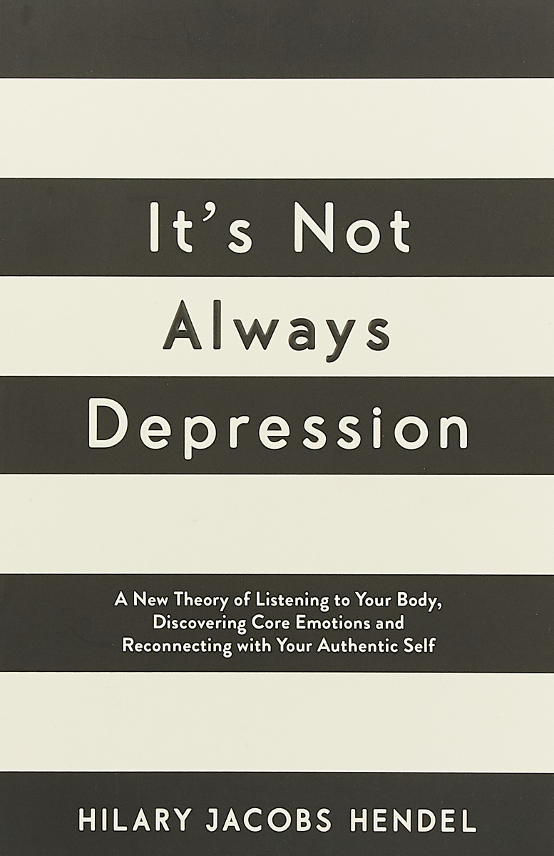 It's Not Always Depression: A New Theory of Listening to Your Body, Discovering Core Emotions and Reconnecting With Your Authentic Self my first emotions develop your child s emotional intelligence