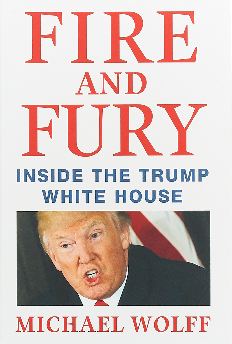 Fire and Fury: Inside the Trump White House the terror presidency – law and judgement inside the bush administration