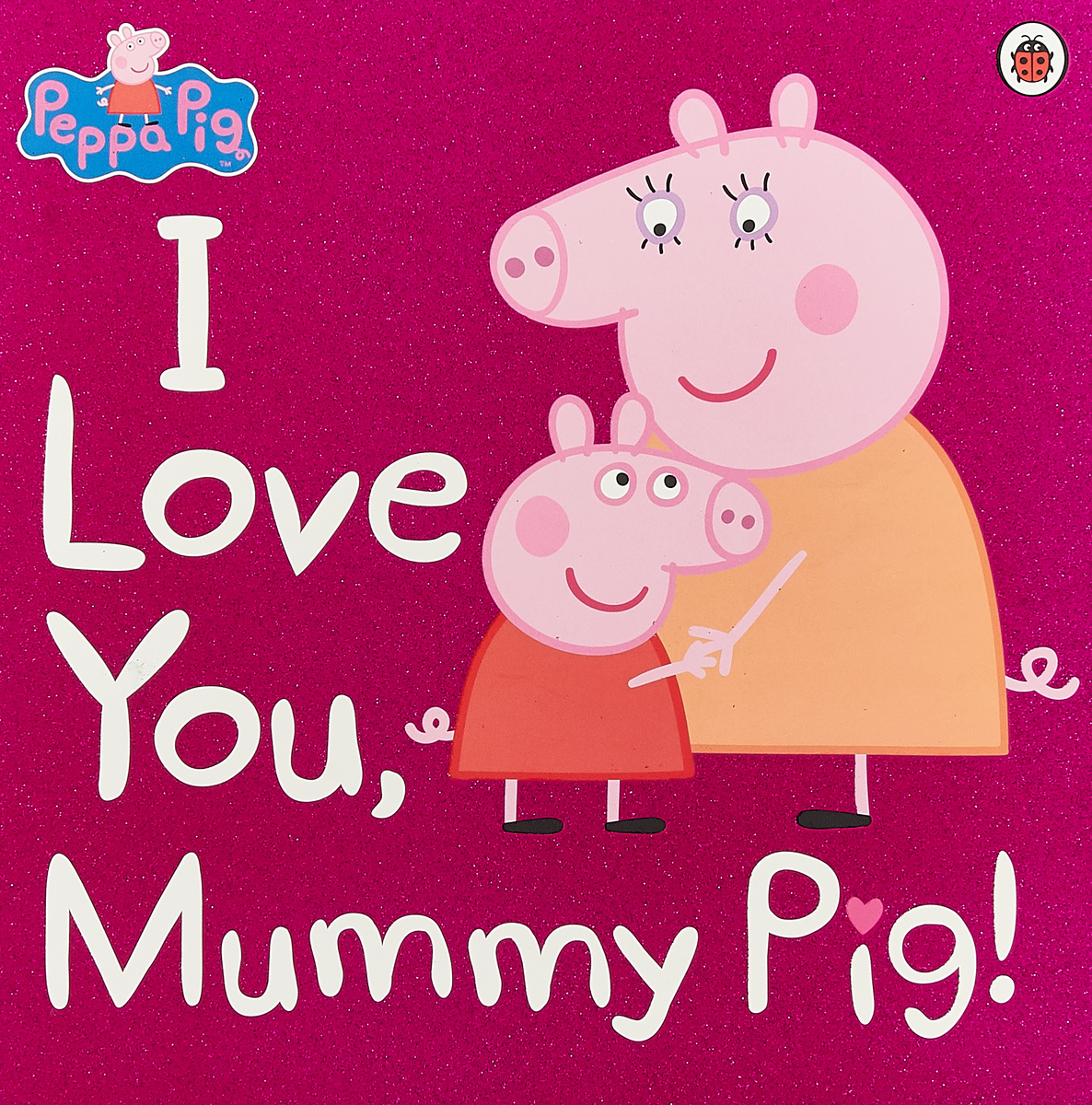 Peppa Pig: I Love You Mummy Pig i want to go to the fair