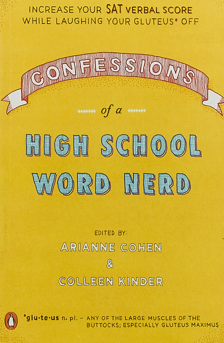 Confessions of a High School Word Nerd: Laugh Your Gluteus* Off and Increase Your SAT Verbal Score confessions of a young novelist