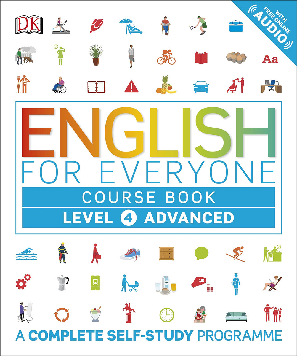 English for Everyone: Course Book: Level 4 Advanced: A Complete Self-Study Programme driscoll l cambridge english skills real reading 3 with answers
