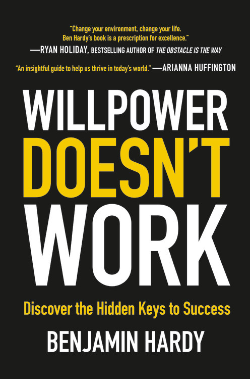 Willpower Doesn't Work: Discover the Hidden Keys to Success willpower