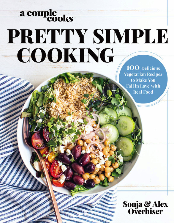 A Couple Cooks | Pretty Simple Cooking: 100 Delicious Vegetarian Recipes to Make You Fall in Love with Real Food everyday italian 125 simple and delicious recipes
