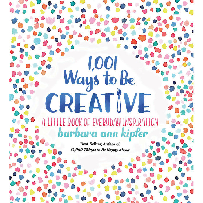 1,001 Ways to Be Creative.