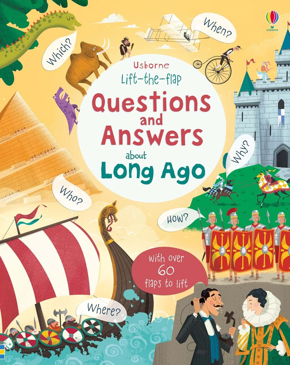 Lift-the-flap questions and answers about long ago tell me about history answers to hundreds of fascinating questions