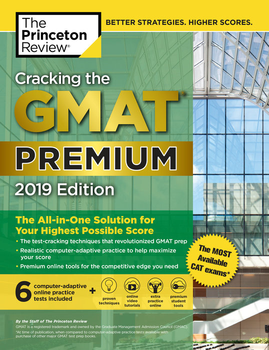 Cracking the GMAT Premium Edition with 6 Computer-Adaptive Practice Tests, 2019 Cracking the GMAT Premium Edition, 2019, provides students with...