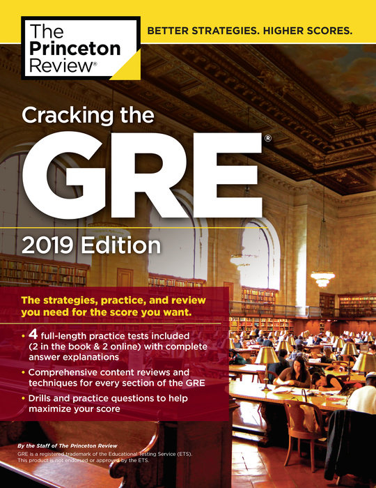 Cracking the GRE with 4 Practice Tests, 2019 Edition.