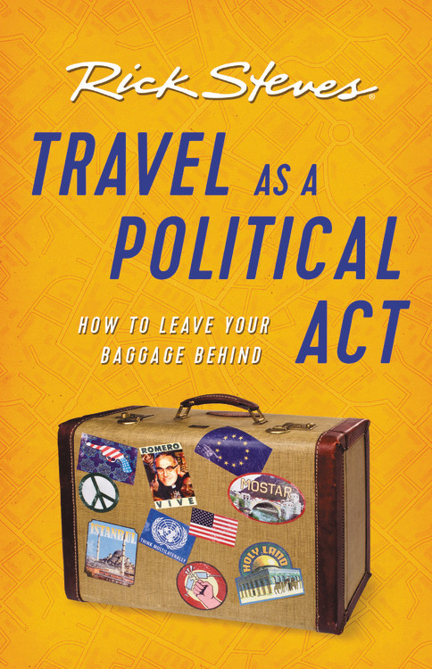 Travel as a Political Act (Third Edition) rick steves best of italy second edition