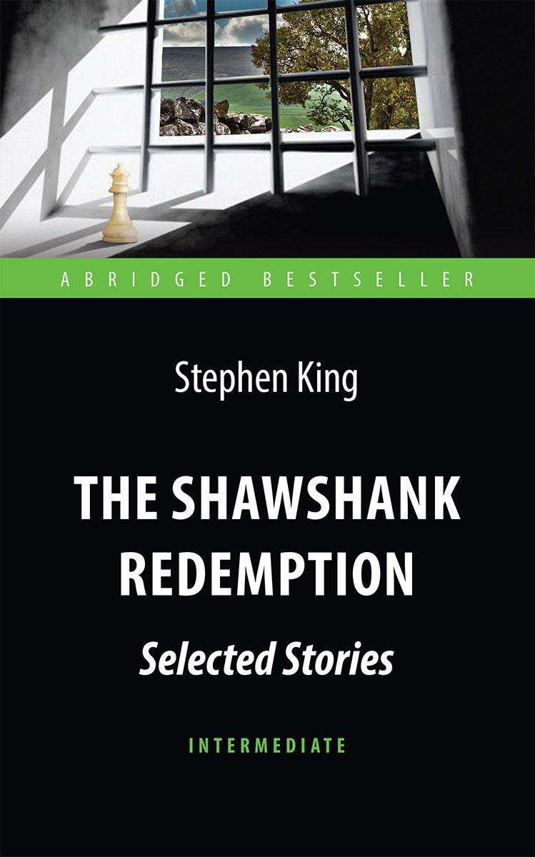 Стивен Кинг The Shawshank Redemption : Selected: Level Intermediate / Побег из Шоушенка квест побег из шоушенка 2 4 чел