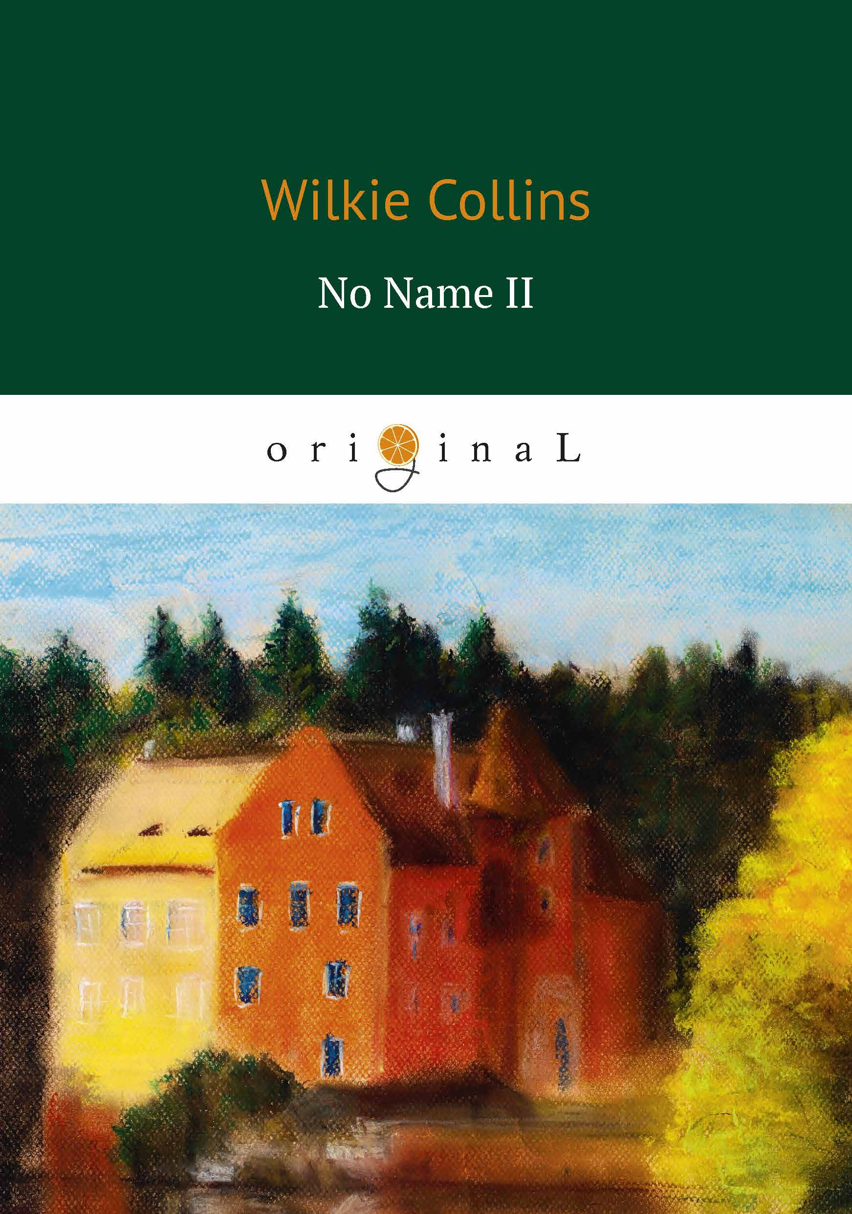 Wilkie Collins No Name II