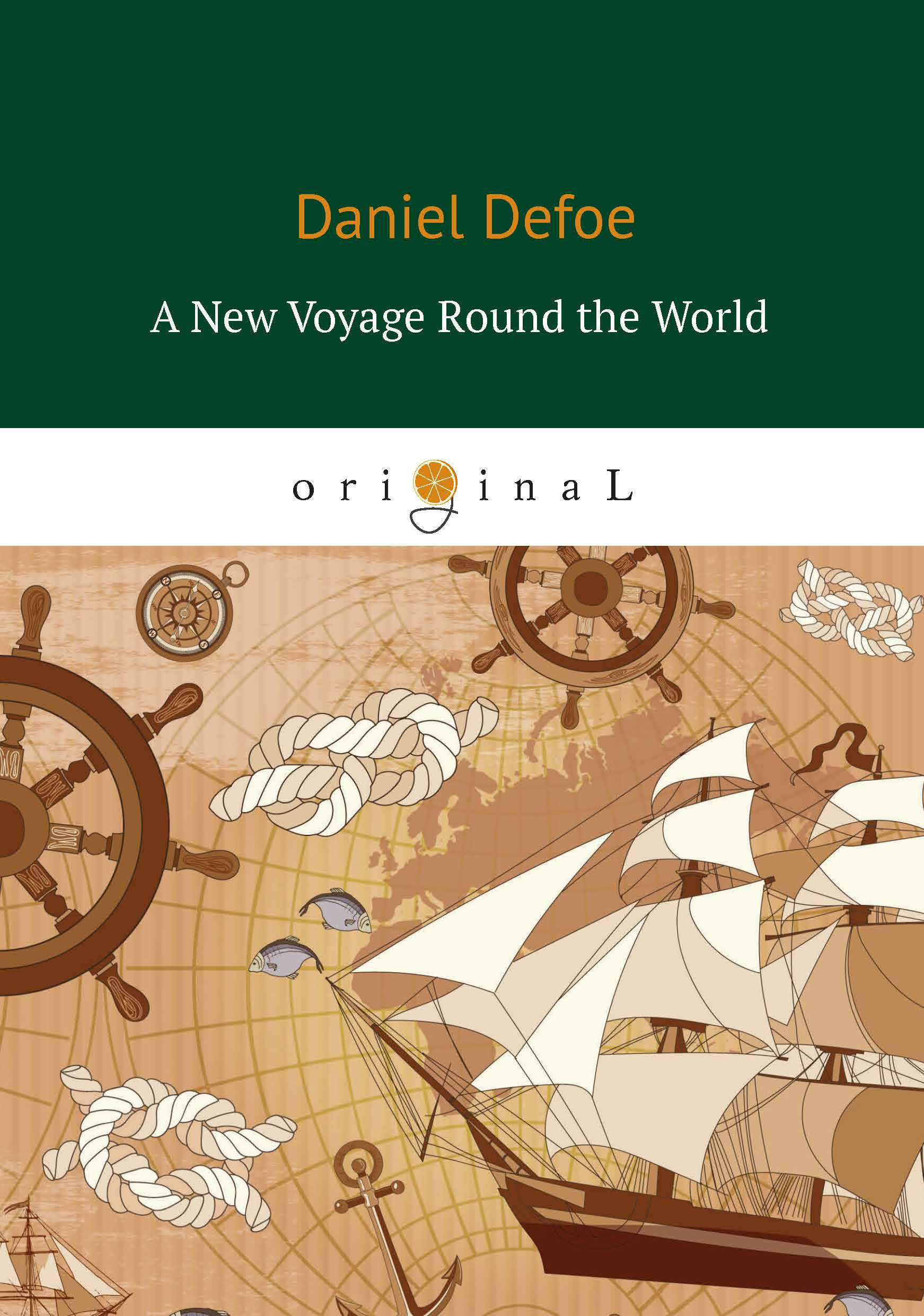 Daniel Defoe A New Voyage Round the World