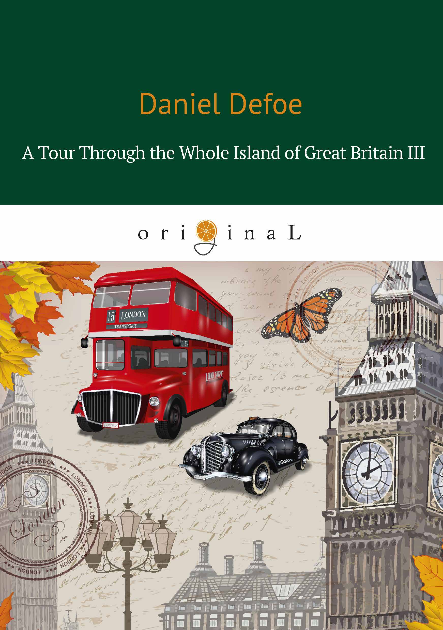 Daniel Defoe A Tour Through the Whole Island of Great Britain III the penguin book of the british short stor volume i from daniel defoe to john buchan