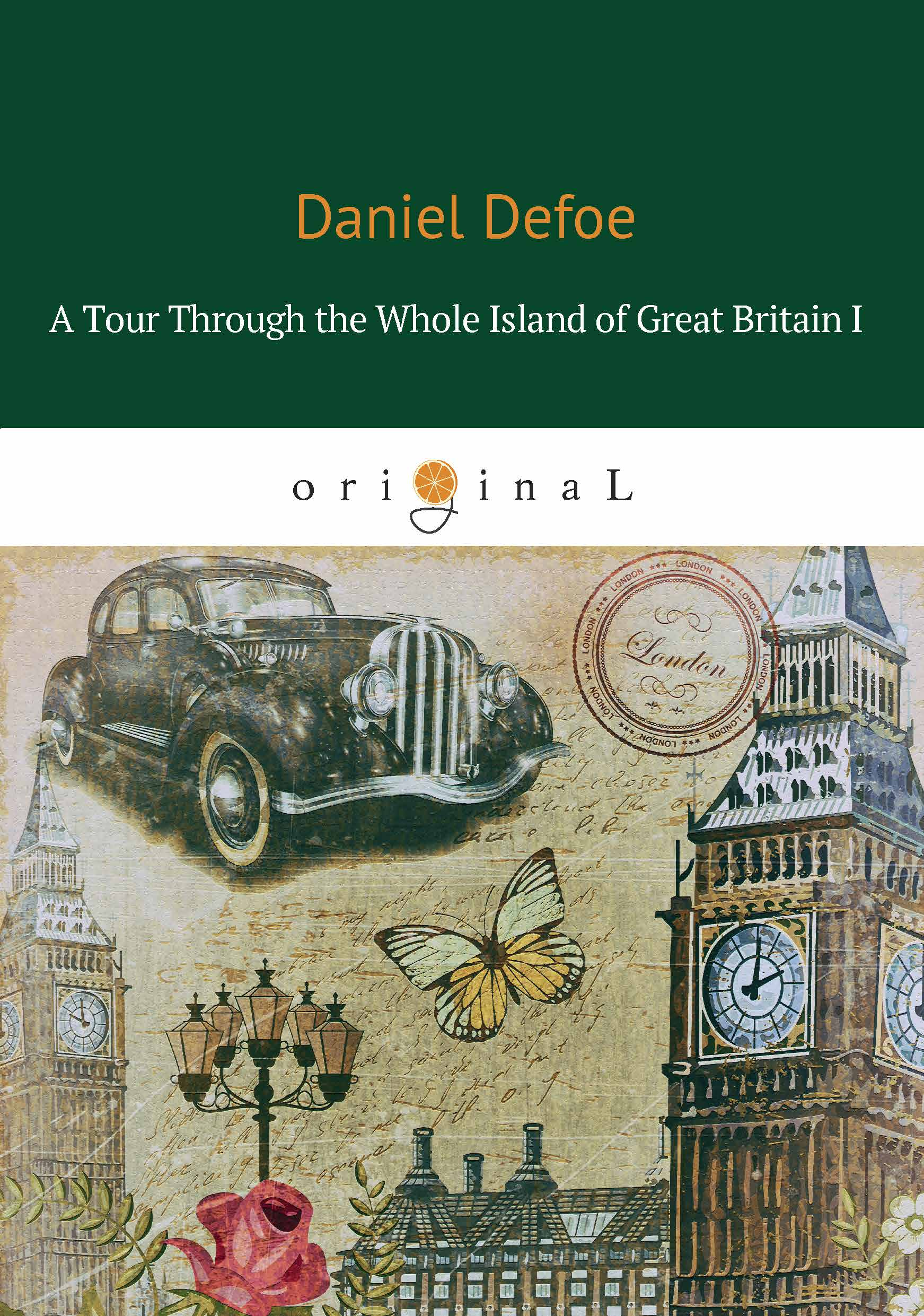Daniel Defoe A Tour Through the Whole Island of Great Britain I british economic statistics