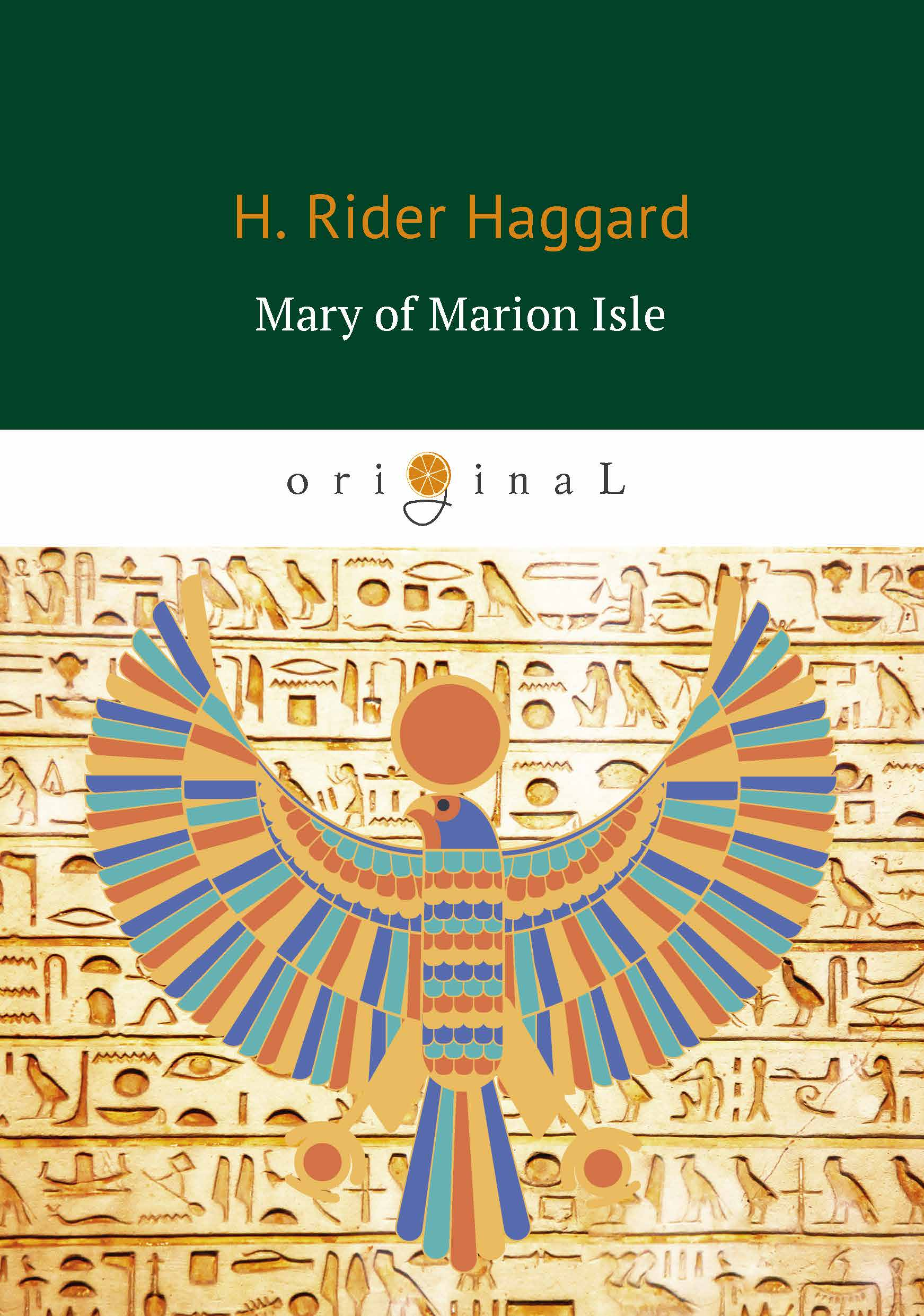 H. R. Haggard Mary of Marion Isle h rider haggard the virgin of the sun
