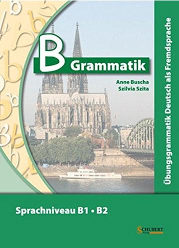 B-Grammatik: Ubungsgrammatik Deutsch als Fremdsprache, Sprachniveau B1/B2 menschen b1 deutsch als zweitsprache vokabeltaschenbuch