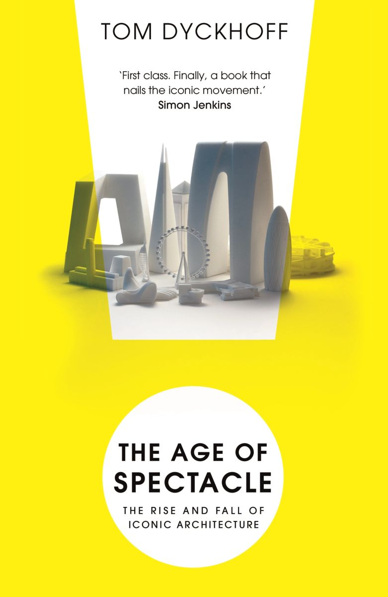 The Age of Spectacle: Adventures in Architecture and the 21 Century City rosenberg 3893