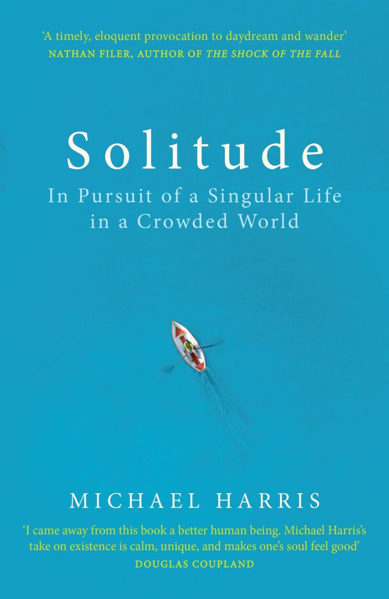 Solitude: In Pursuit of a Singular Life in a Crowded World steve cone steal these ideas marketing secrets that will make you a star