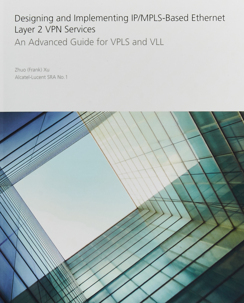 Designing and Implementing IP/MPLS-Based Ethernet Layer 2 VPN Services: An Advanced Guide for VPLS and VLL eric marks a service oriented architecture soa governance for the services driven enterprise