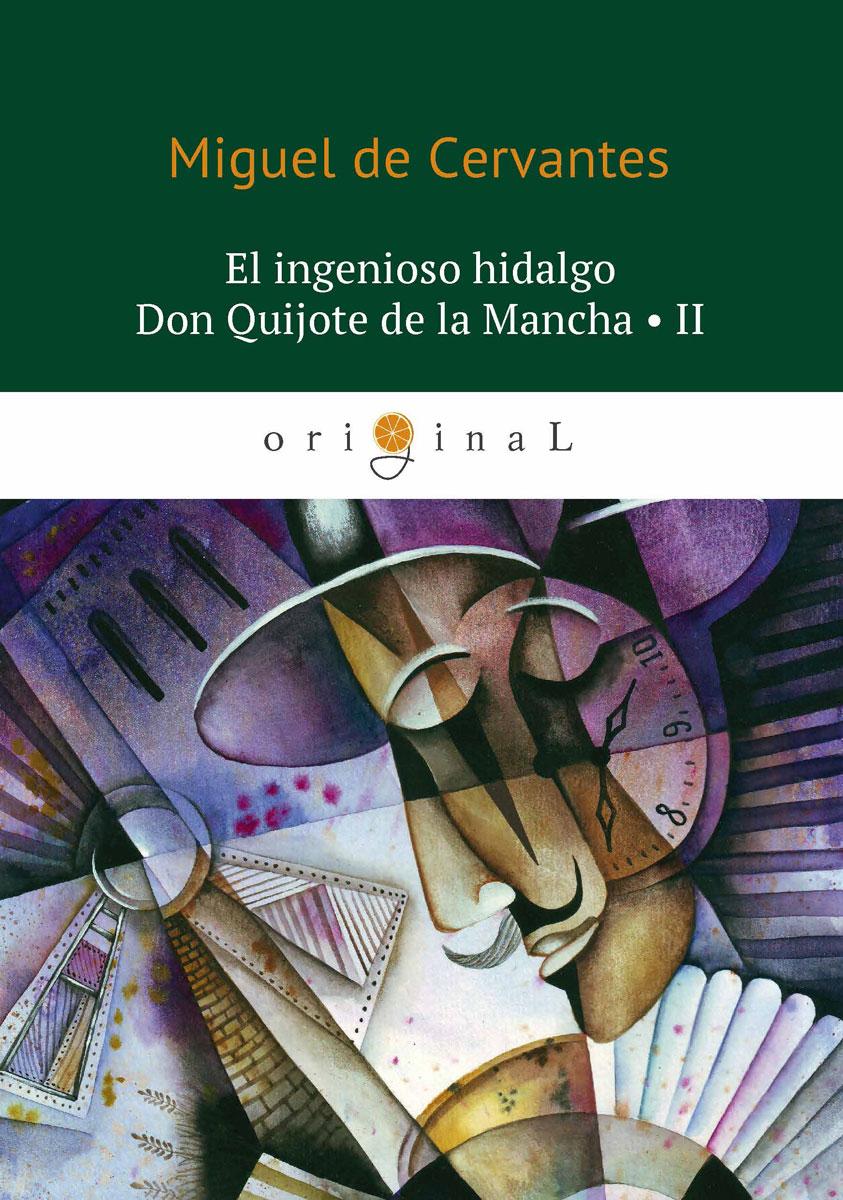 Cervantes M. El ingenioso hidalgo Don Quijote de la Mancha II cuando eramos mayores
