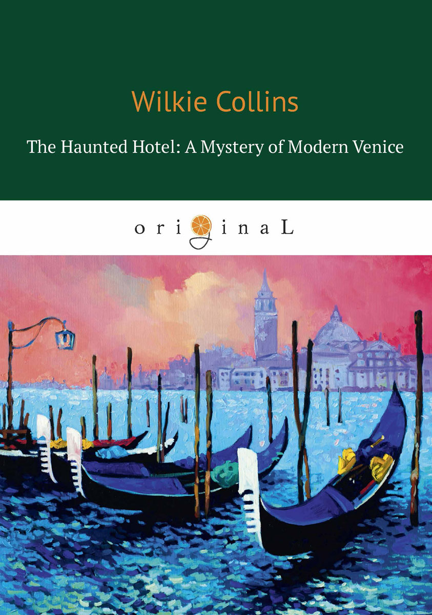 Collins W. The Haunted Hotel: A Mystery of Modern Venice classified saskatoon