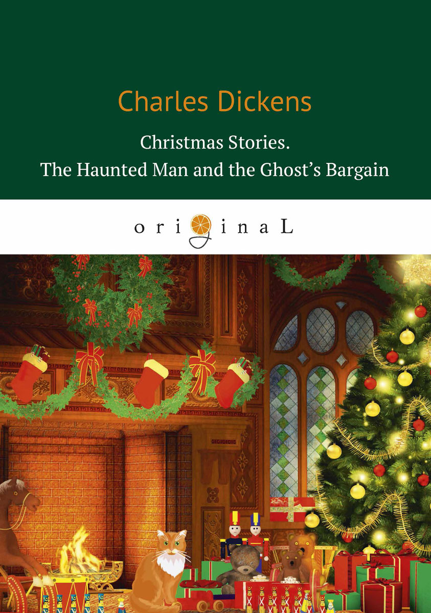 Dickens C. Christmas Stories: The Haunted Man and the Ghost's Bargain