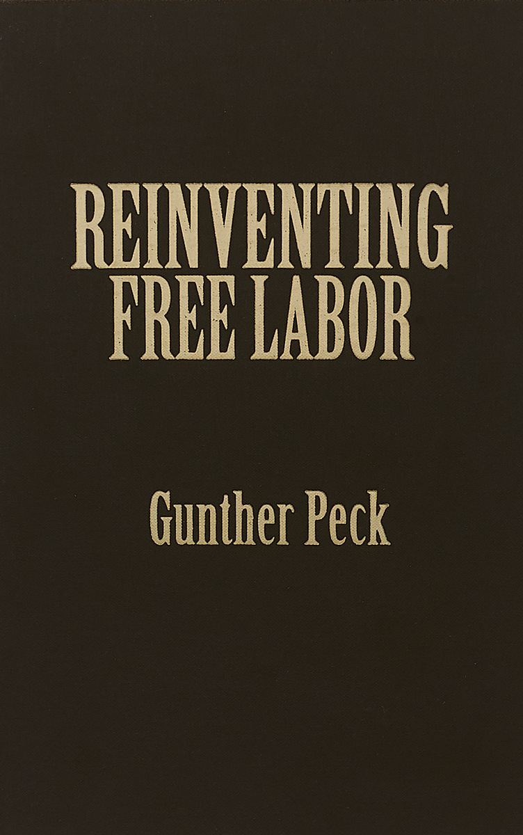 Reinventing Free Labor. Padrone and Immigrant Workers in the North American West, 1880-1930