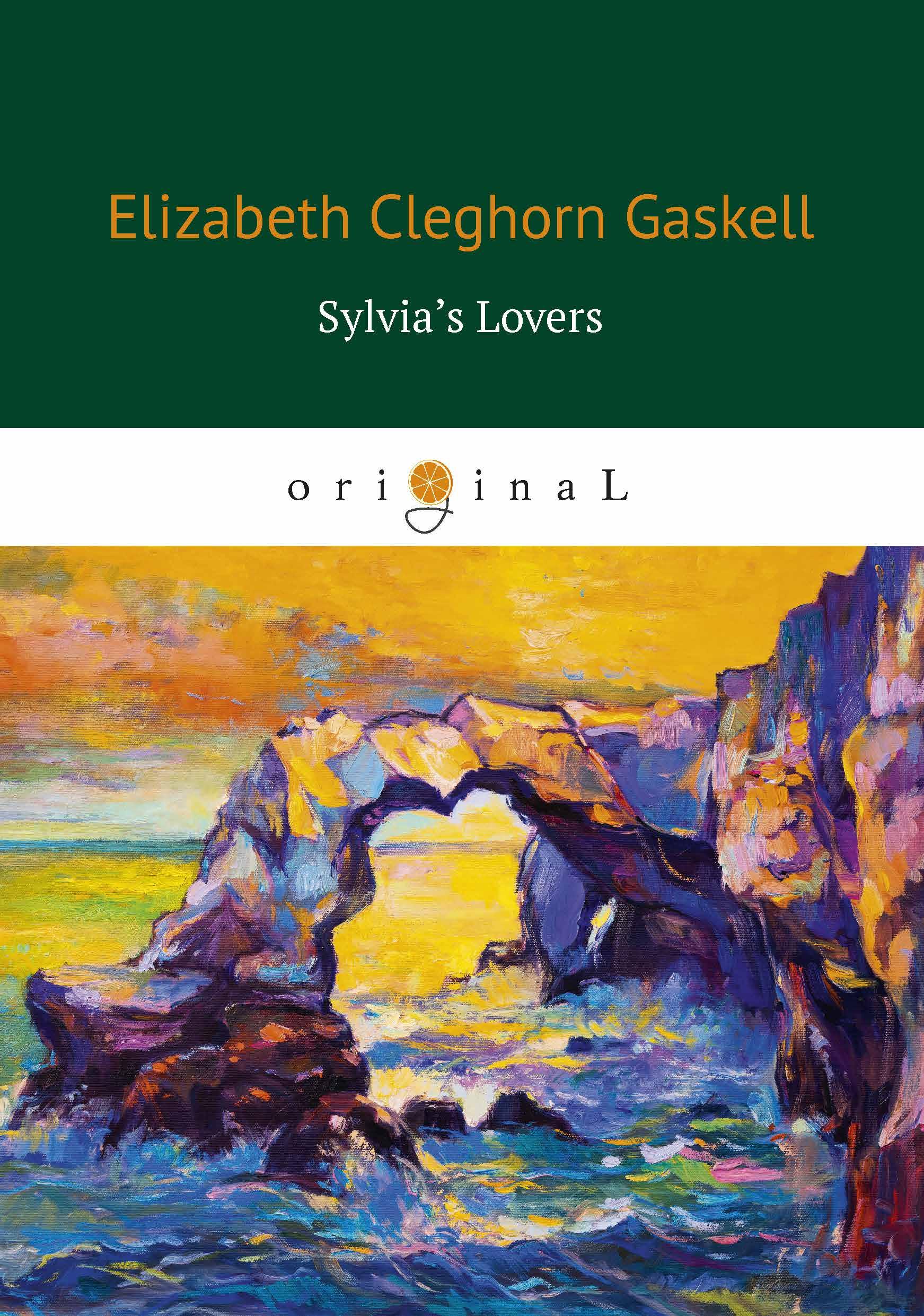 Elizabeth Cleghorn Gaskell Sylvia's Lovers the lovers