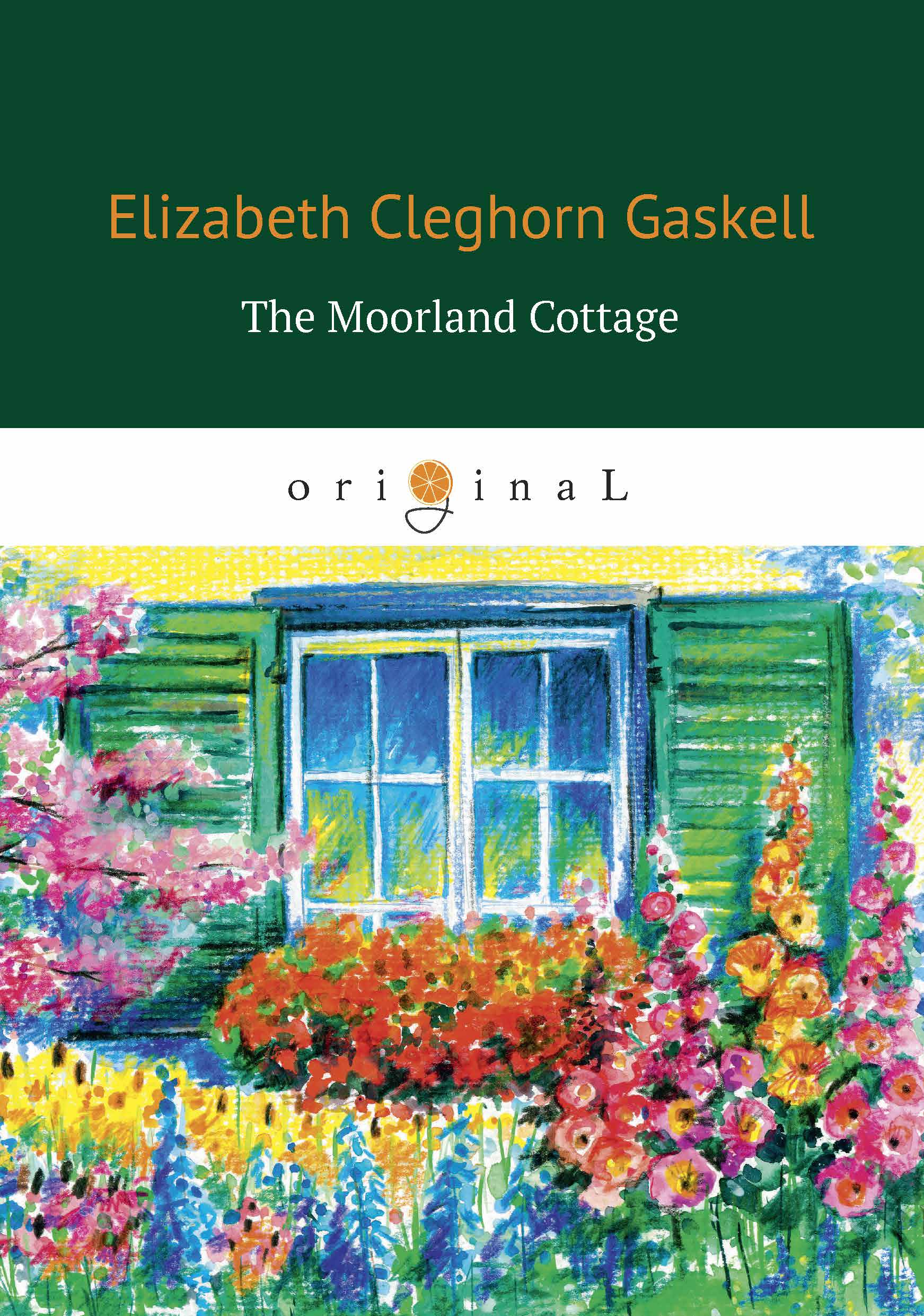 Elizabeth Cleghorn Gaskell The Moorland Cottage