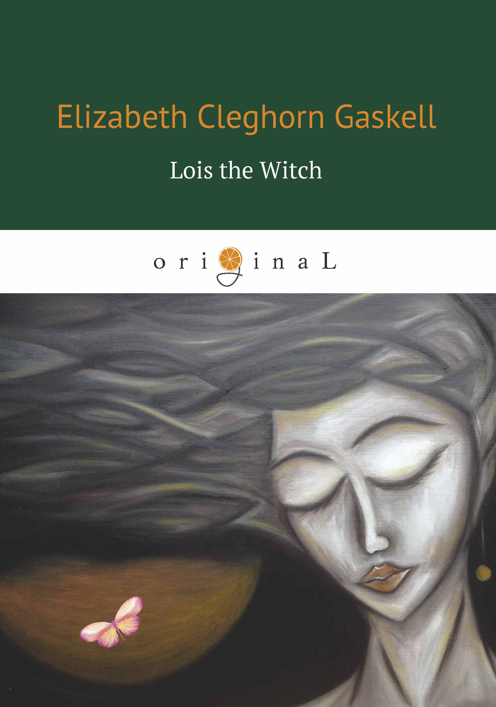 Elizabeth Cleghorn Gaskell Lois the Witch gaskell e novels ii
