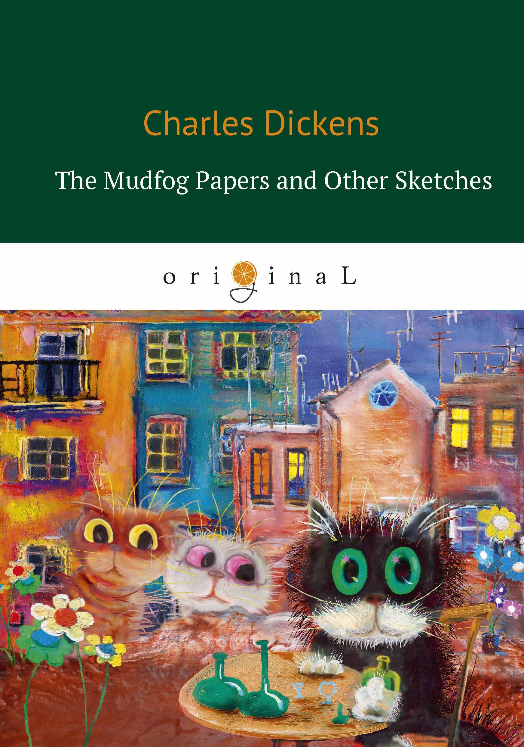Dickens C. The Mudfog Papers and Other Sketches dickens c the mudfog papers and other sketches