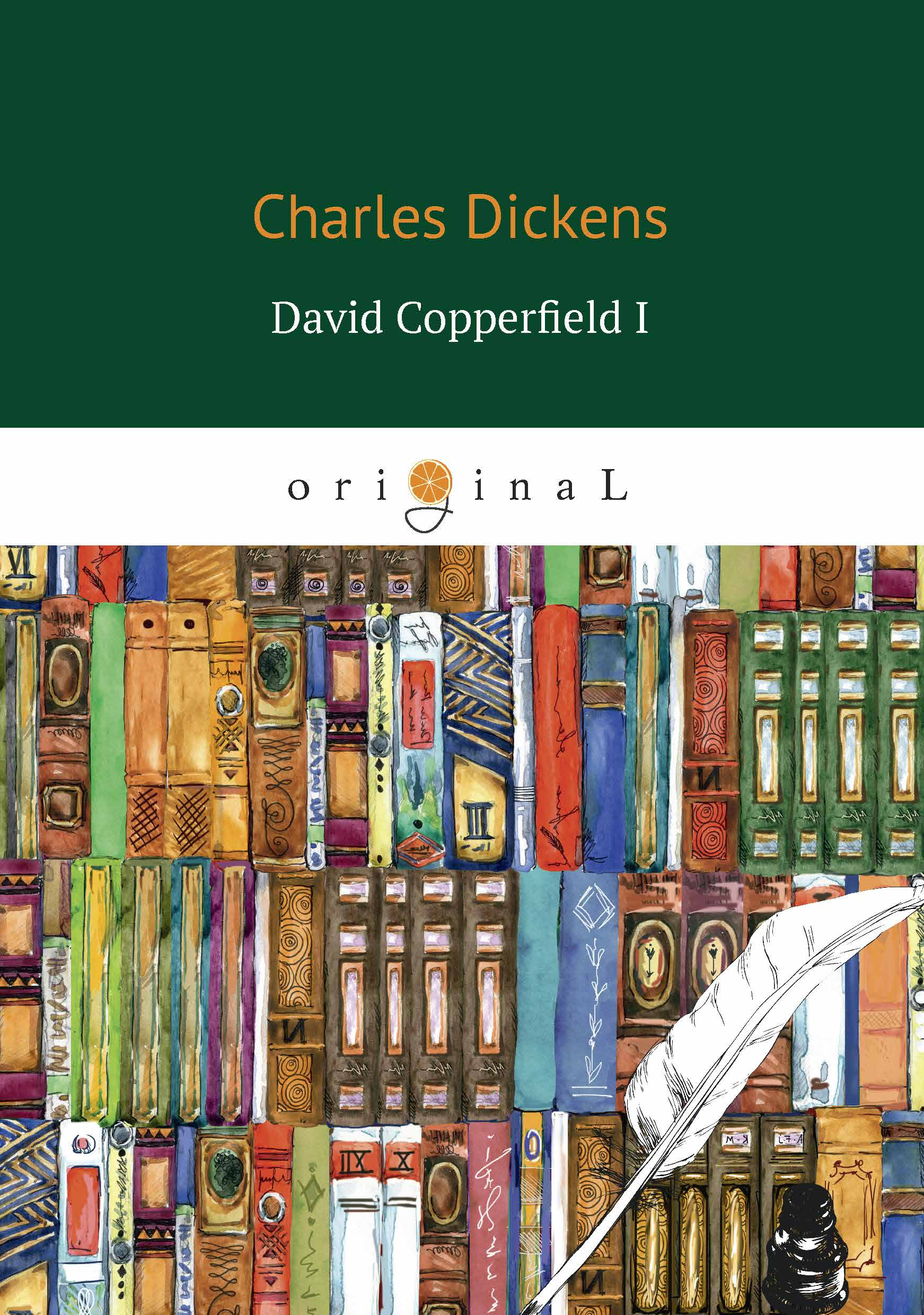 Dickens C. David Copperfield I