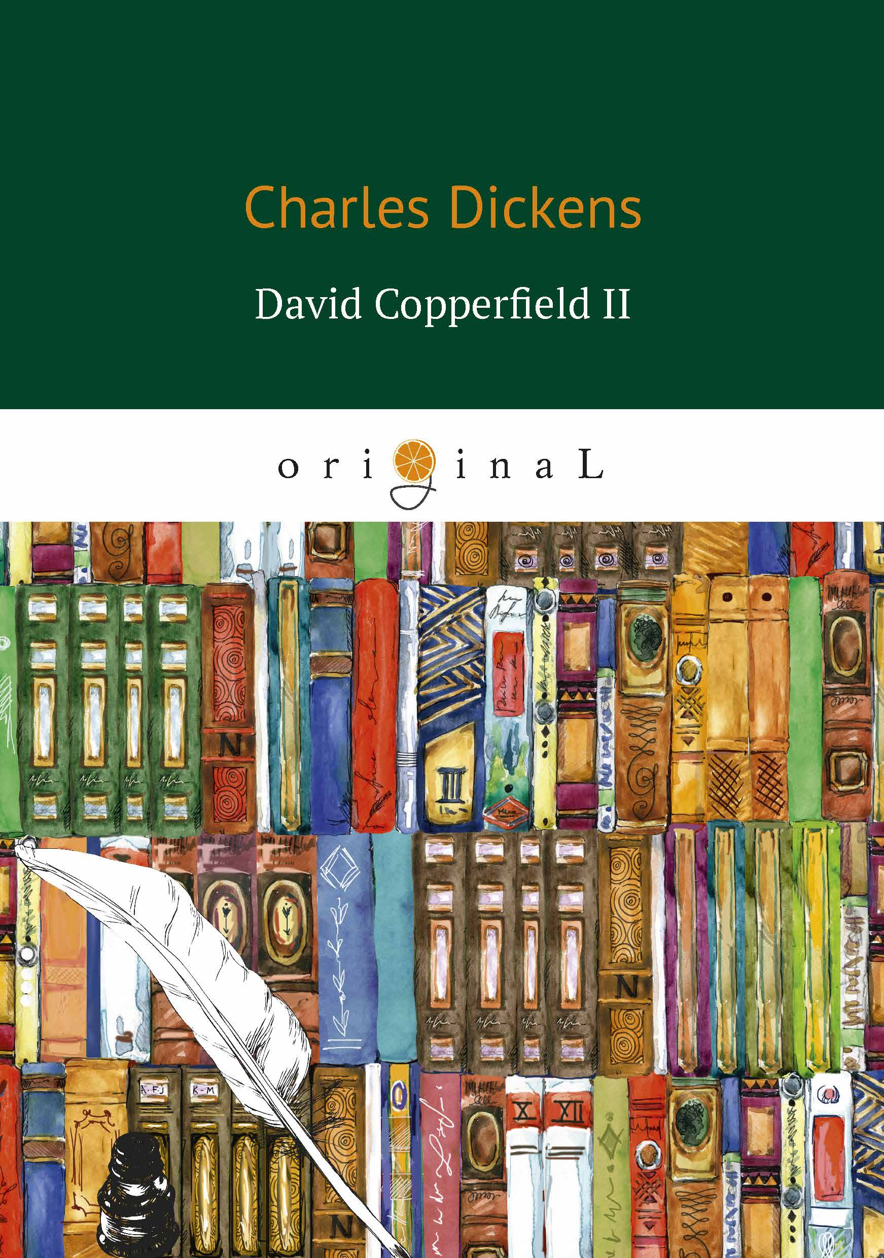 Dickens C. David Copperfield II his story of re negotiation
