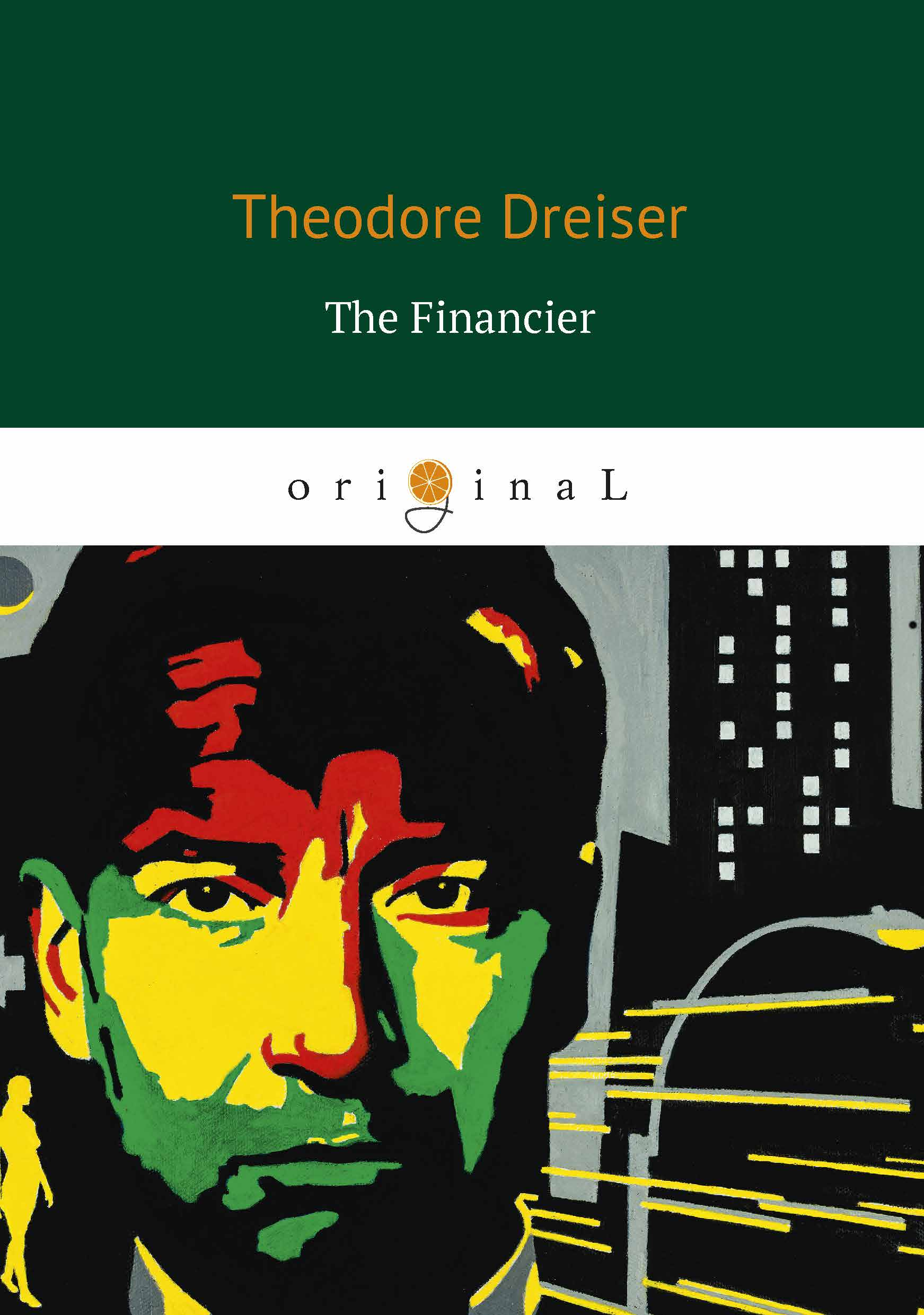 Dreiser T. The Financier the financier